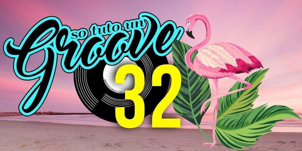 So tuto un groove #32 – Summer Special